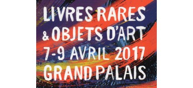 Rare books & fine art, 7 - 9 april 2017 at the Grand Palais, Paris